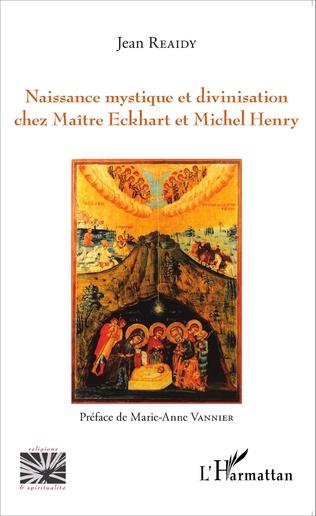 Couverture Naissance mystique et divinisation chez Maître Eckhart et Michel Henry