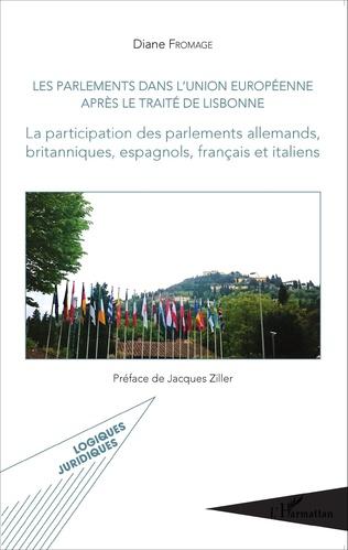 Couverture Les parlements dans l'Union européenne après le traité de Lisbonne