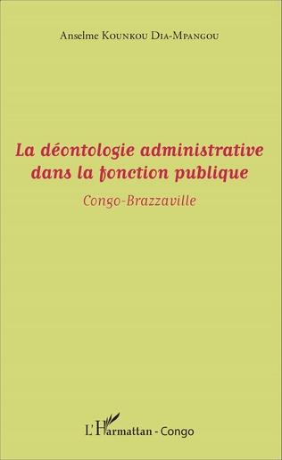 Couverture La déontologie administrative dans la fonction publique