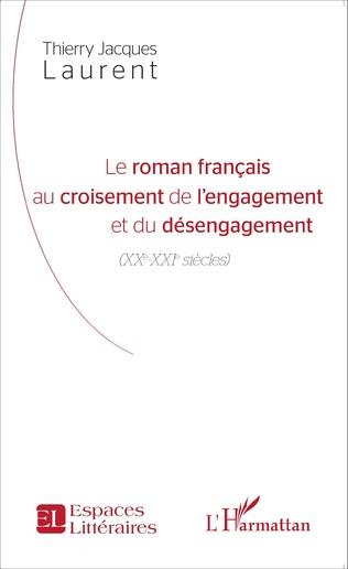 Couverture Le roman français au croisement de l'engagement et du désengagement