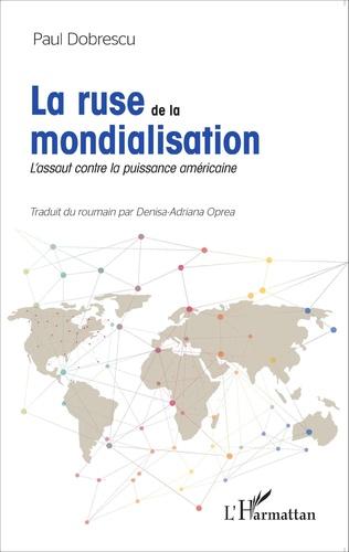 Couverture La ruse de la mondialisation