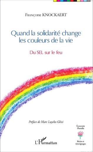 Couverture Quand la solidarité change les couleurs de la vie