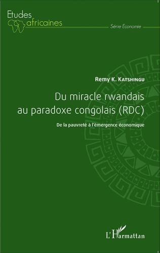 Couverture Du miracle rwandais au paradoxe congolais (RDC)