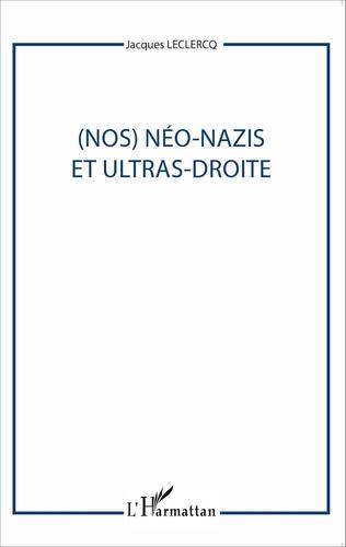 Couverture (Nos) Néo-nazis et ultras-droites