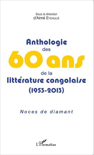 Couverture Anthologie des 60 ans de la littérature congolaise (1953-2013)