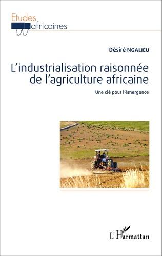 Couverture L'industrialisation raisonnée de l'agriculture africaine