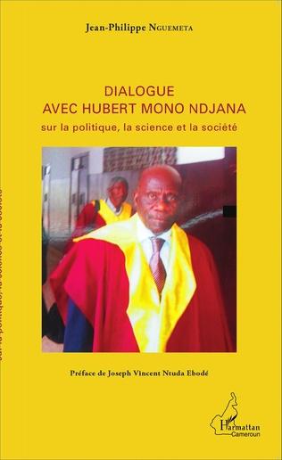 Couverture Dialogue avec Hubert Mono Ndjana sur la politique, la science et la société
