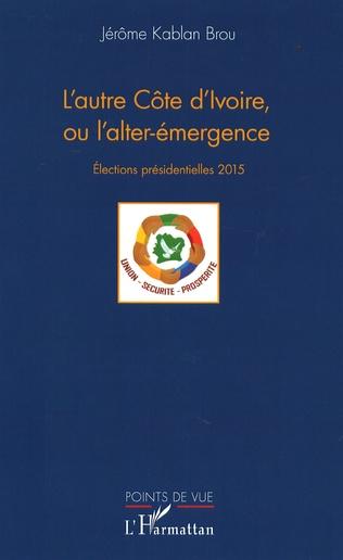 Couverture L'autre Côte d'Ivoire, ou l'alter-émergence