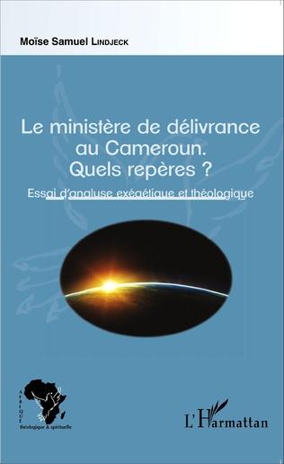 Couverture Le ministère de délivrance au Cameroun.