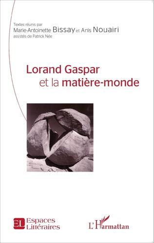 Couverture Lorand Gaspar et la matière-monde