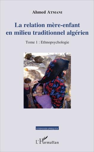 Couverture La relation mère-enfant en milieu traditionnel algérien