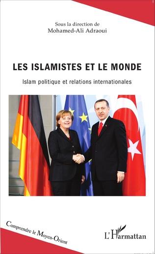 Couverture Les islamistes et le monde