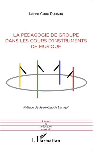 Couverture La pédagogie de groupe dans les cours d'instruments de musique