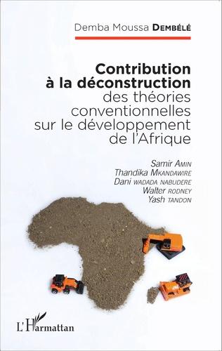 Couverture Contribution à la déconstruction des théories conventionnelles sur le développement de l'Afrique