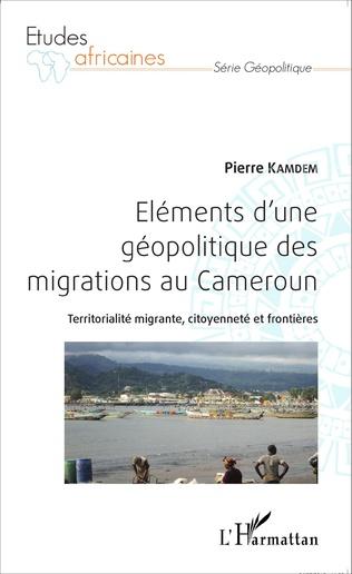 Couverture Eléments d'une géopolitique des migrations au Cameroun