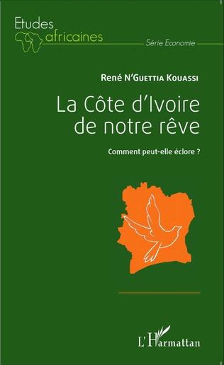 Couverture La Côte d'Ivoire de notre rêve
