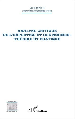 Couverture Analyse critique de l'expertise et des normes : théorie et pratique