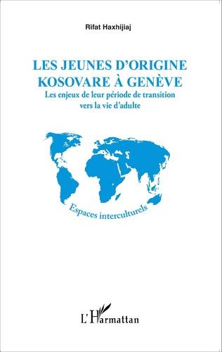 Couverture Les jeunes d'origine kosovare à Genève