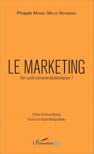 Couverture Le marketing. Pour quelle autonomie épistémologique ?
