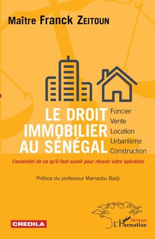 Couverture Le droit immobilier au Sénégal - foncier, vente, location, urbanisme, construction