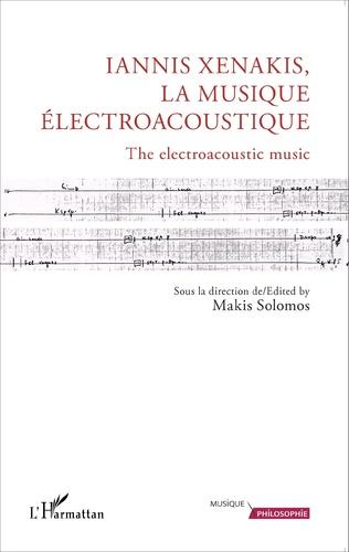 Couverture Iannis Xenakis, la musique électroacoustique