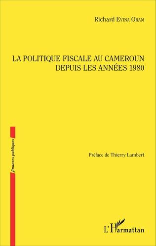 Couverture La politique fiscale au Cameroun depuis les années 1980
