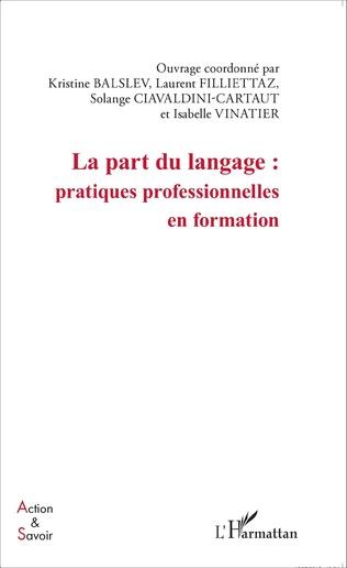 Couverture La part du langage : pratiques professionnelles en formation