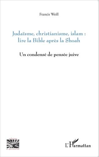 Couverture Judaïsme, christianisme, islam : lire la Bible après la Shoah