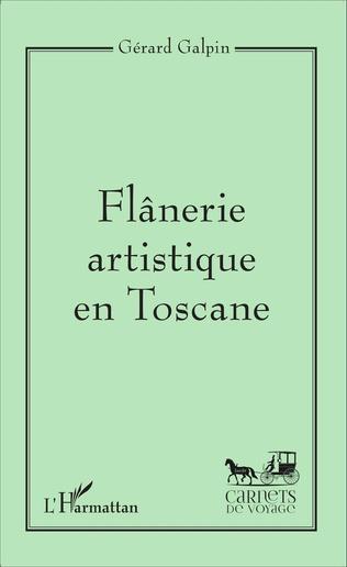 Couverture Flânerie artistique en Toscane