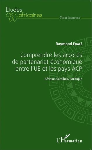 Couverture Comprendre les accords de partenariat économique entre l'UE et les pays ACP