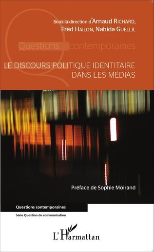 Couverture Le discours politique identitaire dans les médias