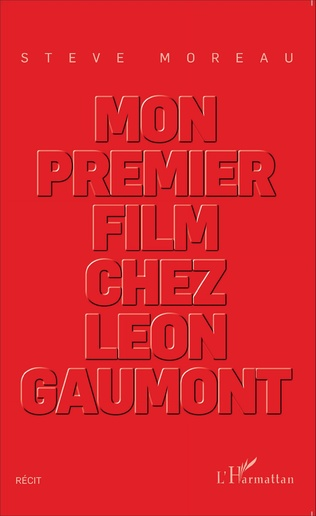 Couverture Mon premier film chez Léon Gaumont
