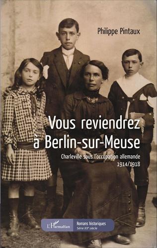 Couverture Vous reviendrez à Berlin-sur-Meuse