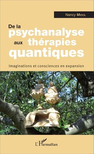 Couverture De la psychanalyse aux thérapies quantiques