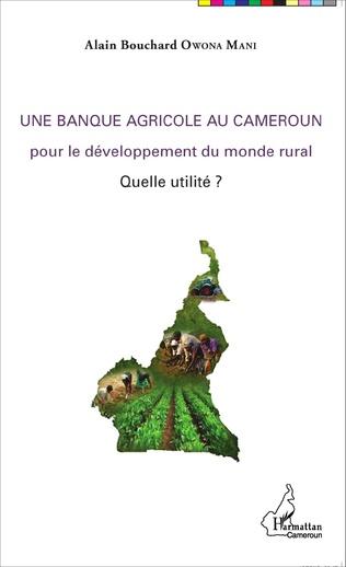 Couverture Une banque agricole au Cameroun