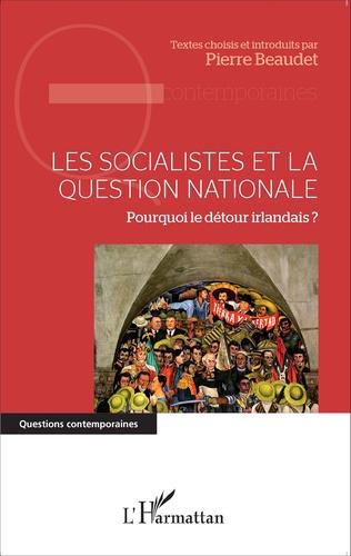 Couverture Les socialistes et la question nationale
