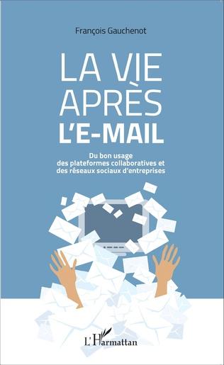 Couverture La vie après l'e-mail