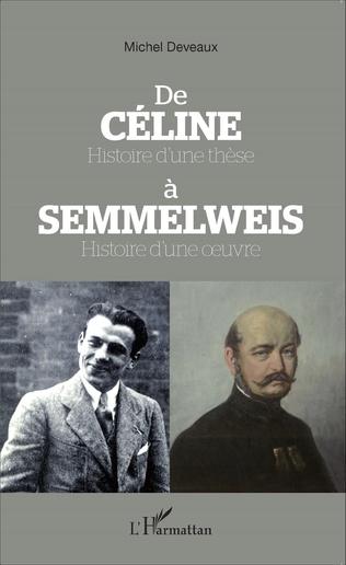 Couverture De Céline Histoire d'une thèse à Semmelweis Histoire d'une oeuvre