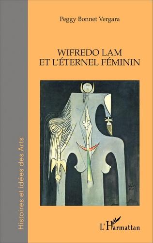 Couverture Wifredo Lam et l'éternel féminin