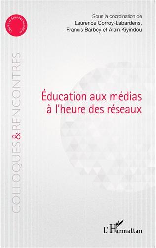 Couverture Education aux médias à l'heure des réseaux