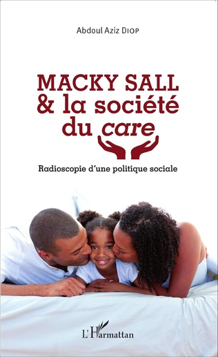 Couverture Macky Sall & la société du <em>care</em>