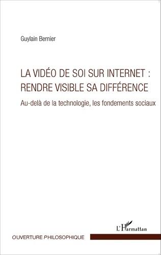 Couverture La vidéo de soi sur internet : rendre visible sa différence