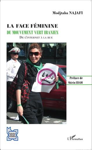 Couverture La face féminine du mouvement vert iranien