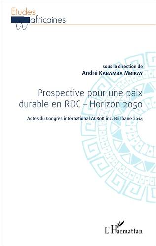 Couverture Prospective pour une paix durable en RDC - Horizon 2050