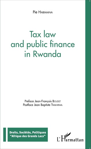 Couverture Tax law and public finance in Rwanda
