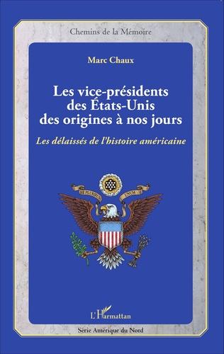 Couverture Les vice-présidents des États-Unis des origines à nos jours