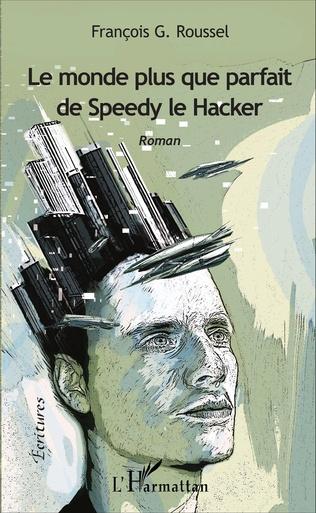 Couverture Le monde plus que parfait de Speedy le Hacker