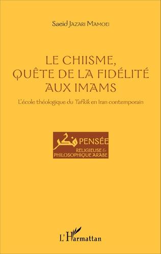 Couverture Le Chiisme, quête de la fidélité aux imams