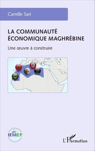 Couverture La communauté économique maghrébine