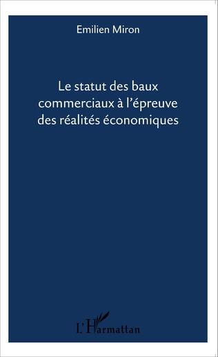 Couverture Le statut des baux commerciaux à l'épreuve des réalités économiques